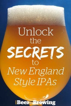 Unlock the Secrets to New England-Style IPAs