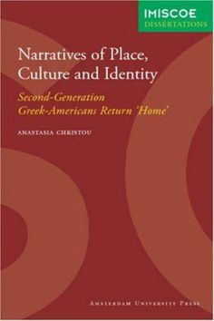 Narratives of Place, Culture and Identity by Anastasia Christou Identity, Culture, Places, Personal Identity, Lugares