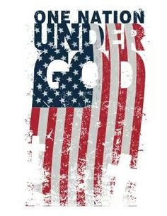 One Nation Under GOD.