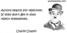 http://www.quotespedia.info/quotes-about-act-actors-search-for-rejection-if-they-don-get-it-they-reject-themselves-a-3275.html