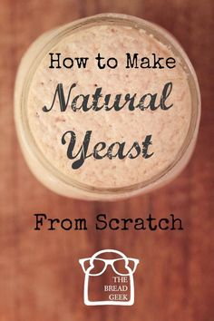 easy recipes - You can make Natural Yeast from scratch at home with wheat, water and a little time! The most comprehensive post of instructions, tips, tricks, and links HomeBrewInTulsa Baking Tips, Bread Baking, Yeast Bread, Sourdough Bread, Scones, Yeast Starter, Bread Starter, Croissants, Snacks Saludables