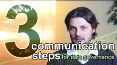 The 3 communication steps for any successful data governance and data management program