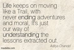 Life keeps moving like a trail by Aditya Chandel