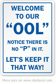 Google Image Result for http://3.bp.blogspot.com/-G0YD19LttjY/T_T0uhDHJKI/AAAAAAAADRY/RXLBzHz-n-s/s1600/Funny-pool-sign.gif