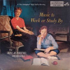 Music to Work or Study By — The Melachrino Strings #vintage #vinyl #records