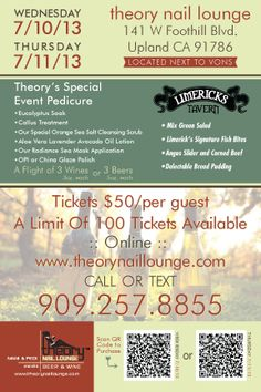 www.theorynaillounge.com to purchase tickets to our Special Beer and Wine Tasting July 10th or July 11th - $50 Includes Pedicure, Beer or Wine and Food :: Featuring Dave Matthews and Steve Reeder Dreaming Tree Wines and Food From Limericks Tavern Upland CA