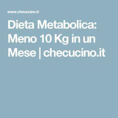 Dieta Metabolica: Meno 10 Kg in un Mese | checucino.it