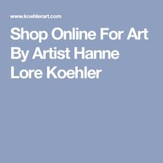 Shop Online For Art By Artist Hanne Lore Koehler Art, Sunflower Painting, Paintings For Sale