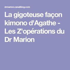 La gigoteuse façon kimono d'Agathe - Les Z'opérations du Dr Marion