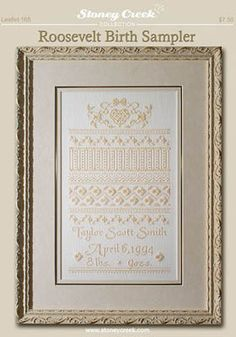 Stoney Creek Collection Roosevelt Birth Sampler - Cross Stitch Pattern. Model stitched on 28 count White Cashel Linen with Anchor…