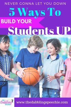 5 ways to build your students up. Encouraging words for speech therapists and educators