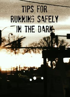 Tips for running safely in the dark