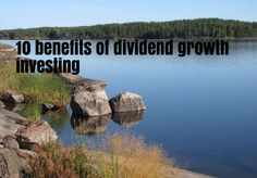 10 benefits of dividend growth investing