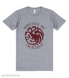 Mother of Dragons T-shirt ~ Game Of Thrones