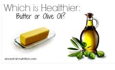 Which is Healthier: Butter or Olive Oil?