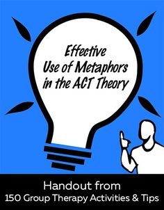 Effective Use of Metaphors in the ACT Theory | Sample strategies to incorporate Acceptance and Commitment Therapy with clients