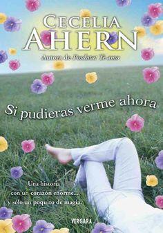 Si pudieras verme ahora - Cecelia Ahern       ► Si pudieras verme ahora  Foro | Sin Especificar  Libro Unico | Cecelia Ahern  Recomendado |...
