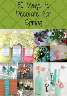Decorate for spring on a budget. Spring is almost here and here are 30 awesome ways to decorate on a budget!