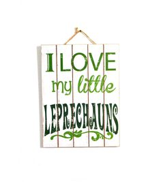 St. Patrick's Day Wood Wall Decor-I Love My Little Leprechaun