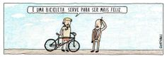 """É uma bicicleta. Serve para ser mais feliz."" ""It's a bicycle. You use it to become happier."""