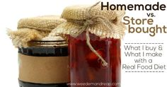 Homemade vs. Store bought: What to make with Real Food