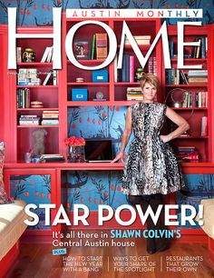 """LOVE LOVE LOVE """"Monday, February 7, 2011. Shawn Colvin's House! In case you haven't picked up your copy of the winter issue of Austin Monthly Home, there are still a few days left before the spring issue comes out! Yay spring! For the current issue, I shot the beautiful and bold home of singer-songwriter Shawn Colvin! She's been one of my favorite artists since I was in high school, so shooting her and her house was pretty unreal; I had to pinch myself a couple of times!"""""""