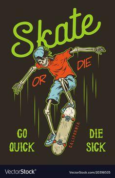 Vintage skateboarding poster vector image on VectorStock Skate Photos, Skate And Destroy, Skate Art, Skeleton Art, Skate Style, Skateboard Art, Vintage Cartoon, Character Illustration, Graffiti Art