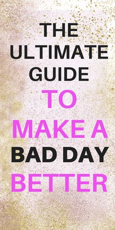 Make a Bad Day Better - Radical Transformation Project