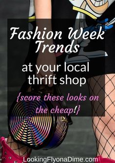 Fashion Week Trends at Your Local Thrift Shop