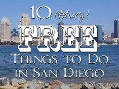 10 mostly free things to do in San Diego - compiled by @Bevvvvverly LeFevre {Flamingo Toes}