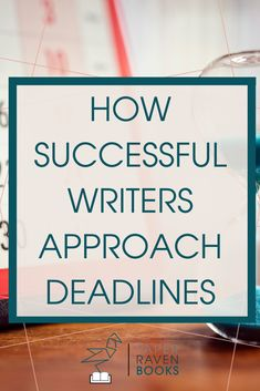 Want to be a successful writer? Learn how these 5 mantras will revolutionize your writing life by giving you a new approach to deadlines. And turning you into the successful writer you've always wanted to be. #writingtips #writingadvice #writingdeadlines