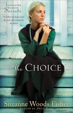 the choice by suzanne woods fisher - Lancaster county secrets series #1