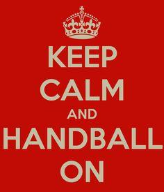 KEEP CALM AND HANDBALL ON