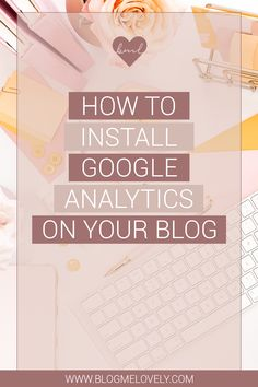 How to Install Google Analytics on Your Blog Business Website, Business Tips, Online Business, Google Analytics, Competitor Analysis, Website Themes, Online Work, Make Money Blogging, Social Media
