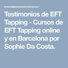 Testimonios de EFT Tapping - Cursos de EFT Tapping online y en Barcelona por Sophie Da Costa.
