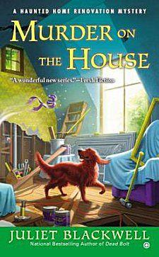 Murder on the House by Juliet Blackwell ~ Kittling: Books