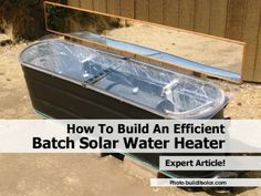 How To Build An Efficient Batch Solar Water Heater
