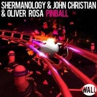 Shermanology & John Christian & Oliver Rosa - Pinball (OUT NOW) by Wall Recordings on SoundCloud