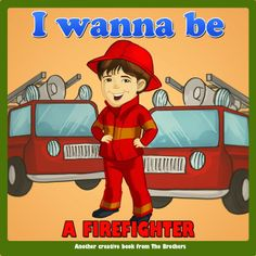 """I Wanna Be A Firefighter"" by The Brothers"