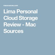 Lima Personal Cloud Storage Review - Mac Sources