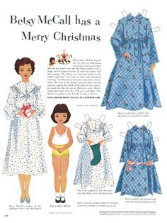 The May 1951 issue of McCall's magazine introduced Betsy McCall, who was presented as five going on six. The first artist was Kay Morrissey.