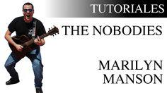 Cómo tocar The Nobodies de Marilyn Manson en guitarra Versión acústica