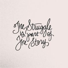 The Struggle Is Part Of The Story | Whitney English, Personalized