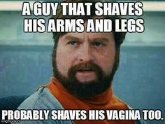 "While you might think this is ""funny"" it's not. Being a girl isn't an insult. And if a boy is shaving is arms and his legs there is probably a really good chance that he has better hygiene than you. So take your toxic masculinity somewhere else and let boys do what they want without fear of being judged"