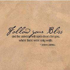 "Inspirational Wall Decal - Follow Your Bliss And The Universe Will Open Doors - Joseph Campbell Quote - LARGE  - 32""w x 11.25"". $33.00, via Etsy."