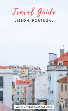 Lisbon City Guide | Lisbon Travel Guide | Lisbon Travel Itinerary | Traveling to Lisbon, Portugal? Here's my travel guide on where to stay, what to see, what to do, how to get around, and where to eat.