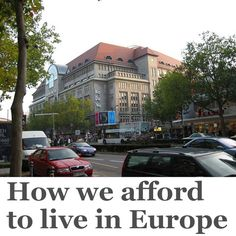 how to afford living in europe (and 10 ideas for how to live on less in general)