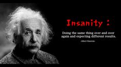 [image] What is Einstein's Insanity? https://i.redd.it/l5xe0h1dhmbz.png