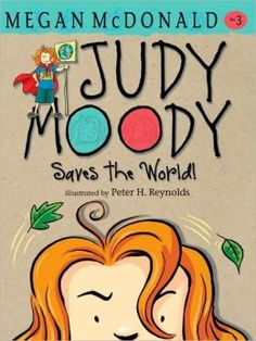 Judy Moody Saves the World! (Judy Moody Series #3) by Megan McDonald, Peter H. Reynolds (Illustrator)