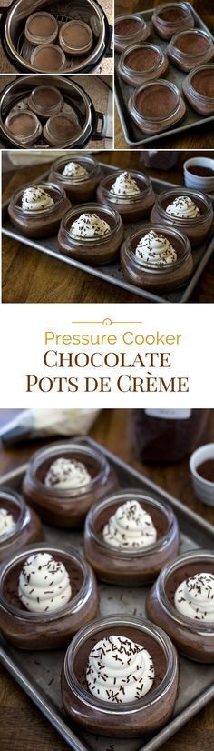 These Pressure Cooker Chocolate Pots de Crème are quick and easy to make. They're rich, creamy and decadently delicious.